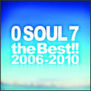 0 SOUL 7 the Best!! 2006-2010