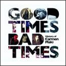Good Times, Bad Times~Histiry of Carmen Maki~