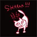 SHAAAA !!!