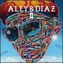 ALLY & DIAZ II