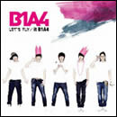 LET'S FLY / it B1A4