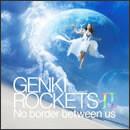 GENKI ROCKETS II -No border between us-