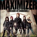 MAXIMIZER ~Decade of Evolution~