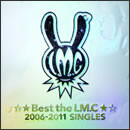 ☆★Best the LM.C★☆2006-2011SINGLES