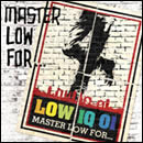 MASTER LOW FOR…
