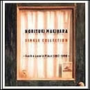 NORIYUKI MAKIHARA SINGLE COLLECTION~Such a Lovely Place 1997~1999~