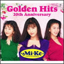 Mi-Ke Golden Hits ~20th Anniversary