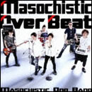 Masochistic Over Beat