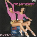 PINK LADY HISTORY~ピンク・レディー・シングル全曲集~