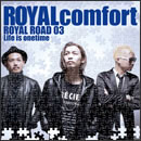 ROYAL ROAD 03 ~Life is onetime~