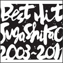 BEST HIT!! SUGA SHIKAO - 2003~2011 - (Sony Music Edition)