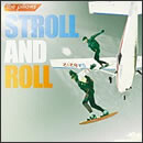 STROLL AND ROLL