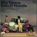 Big Town, Small Hands