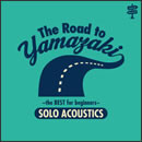The Road to YAMAZAKI ~ the BEST selections for beginners ~[SOLO ACOUSTIC]