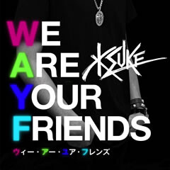 WE ARE YOUR FRIENDS feat. George Horga Jr.