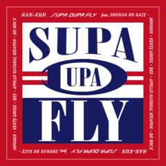 SUPA DUPA FLY feat. 湘南乃風, MOOMIN, KENTY GROSS, BES, APOLLO, NATURAL WEAPON, 導楽