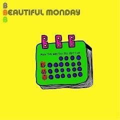 Beautiful Monday