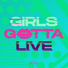 GIRLS GOTTA LIVE