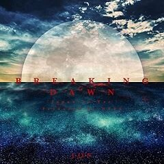 BREAKING DAWN (Japanese Ver.) Produced by HYDE