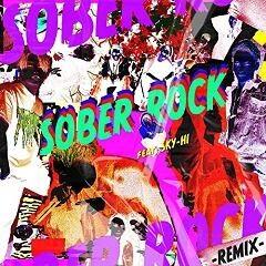 SOBER ROCK -Remix- feat. SKY-HI
