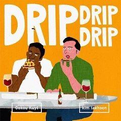 DRIP DRIP DRIP feat. Gokou Kuyt