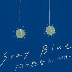 Stay Blue (feat. 川崎鷹也)